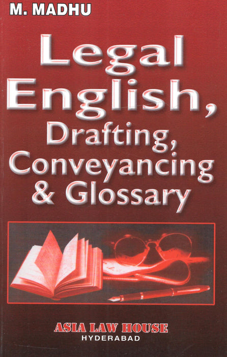 Legal English, Drafting, Conveyancing and Glossary