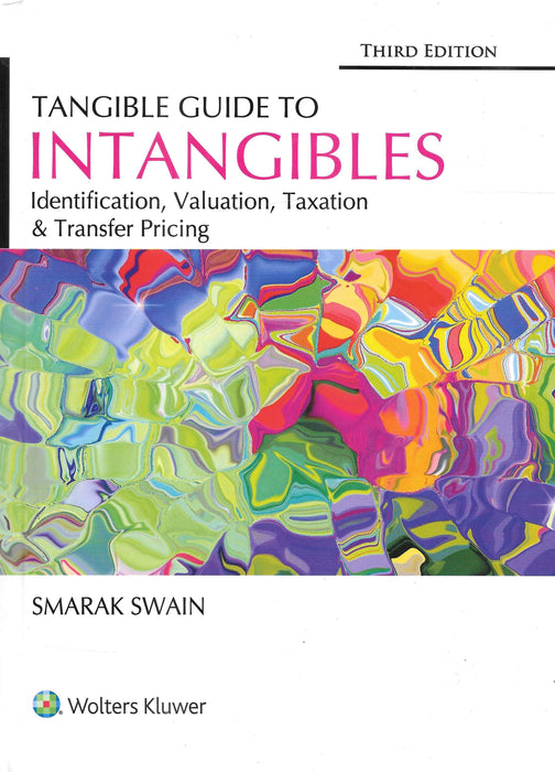 Tangible Guide to Intangibles - Identification, Valuation, Taxation and Transfer Pricing - Smarak Swain