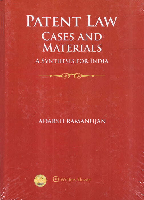 Patent Law Cases And Materials A Synthesis For India