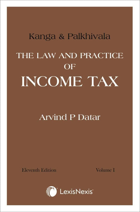 Kanga & Palkhivala's - The Law and Practice of Income Tax in 2 vols
