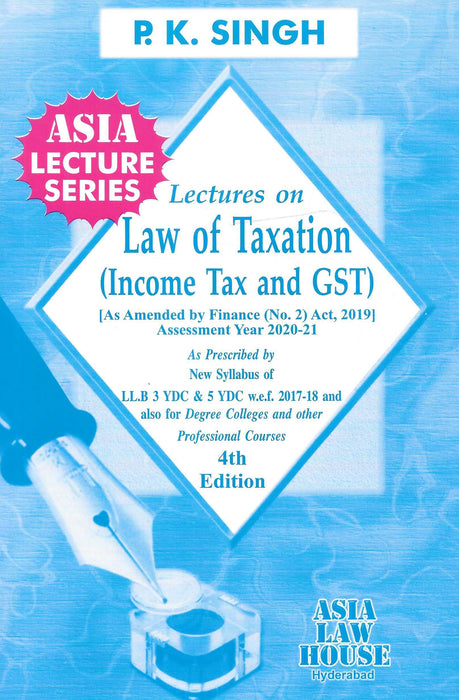 Lectures on Law of Taxation (Income Tax and GST)