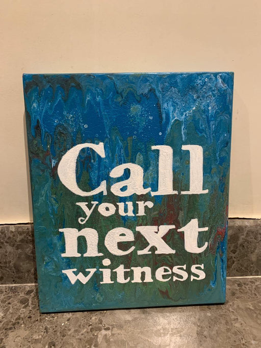 Call you next Witness - Wall Hanging
