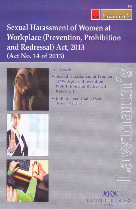 Harassment of Women at Workplace (Prevention, Prohibition and Redressal) Act, 2013