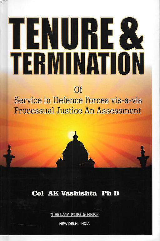 Tenure and Termination of Service in Defence Forces vis a vis Processual Justice an Assessment