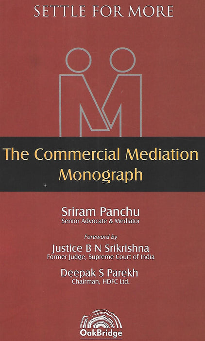 The Commercial Mediation Monograph