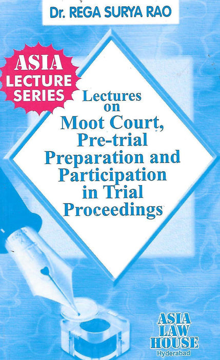 Lectures on Moot Court, Pre Trail Preparation and Participation in Trial Proceedings