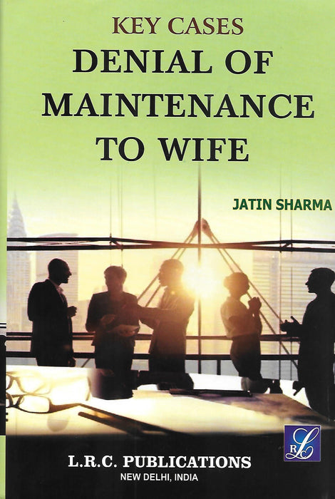 Key Cases Denial of Maintenance of Wife