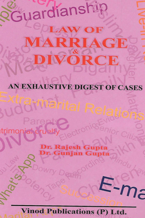 Law of Marriage and Divorce - An exchaustive Digest of Cases