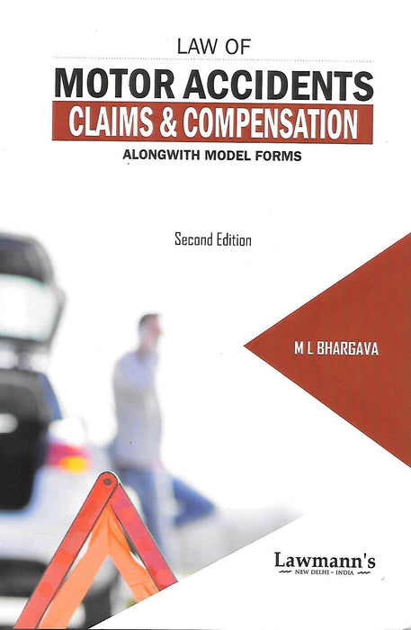 Law of Motor Accidents Claims and Compensation alongwith Model Forms