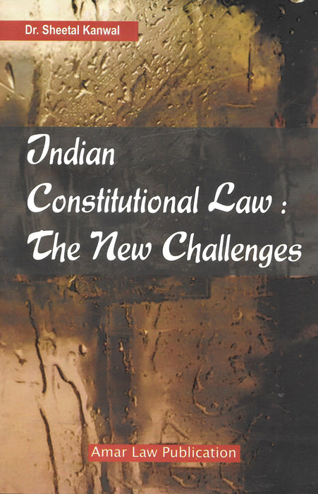 Indian Constitutional Law - The New Challenges