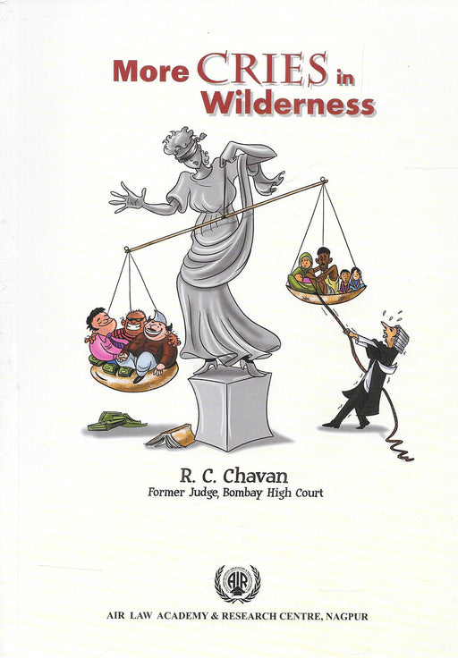 More Cries in Wilderness by R C Chavan (Retd. Judge Bombay High Court)