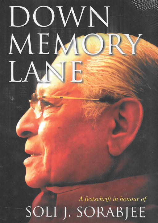 Book Down Memory lane - A festschrift in honour of Soli J Sorabjee