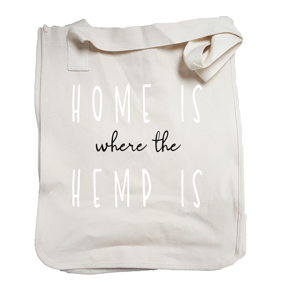 Home Is Where The Hemp Is ORGANIC market bag