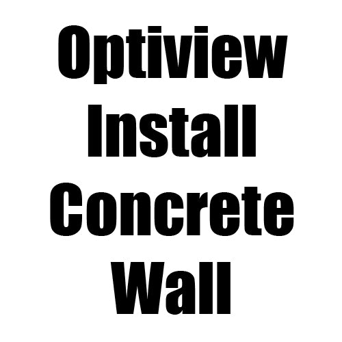Optiview Install - Concrete Wall