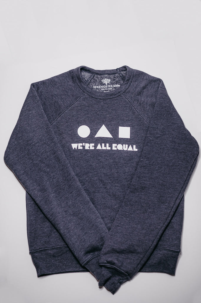 We're All Equal Sweatshirt