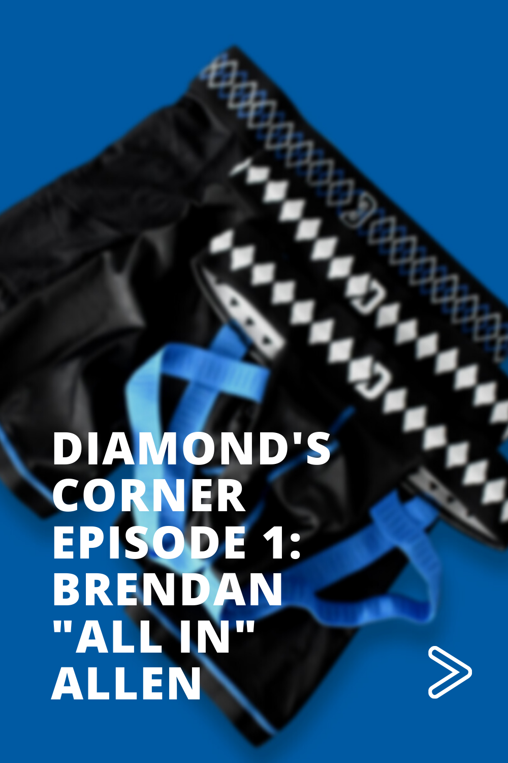 "Diamond's Corner Episode 1: Brendan ""All In"" Allen"