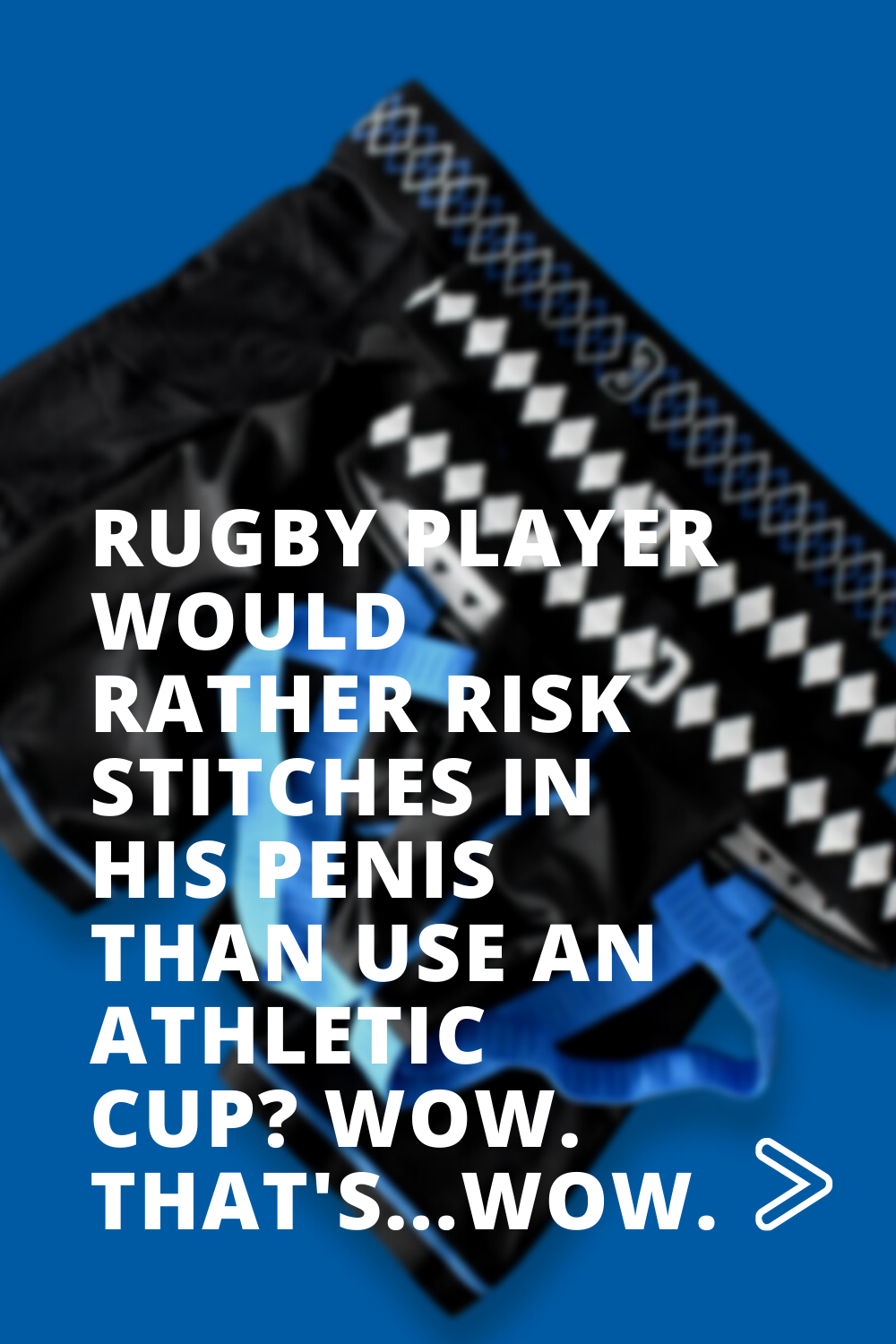 Rugby Player Would Rather Risk Stitches in his Penis than Use an Athletic Cup? Wow. That's. Wow.