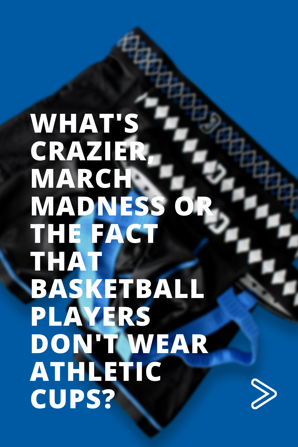 What's Crazier, March Madness or the Fact that Basketball Player Don't Wear Athletic Cups?