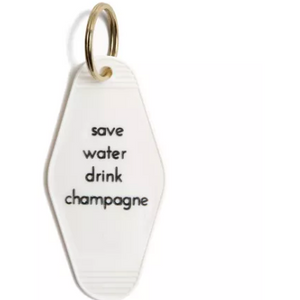 """Save Water Drink Champagne"" Keychain"