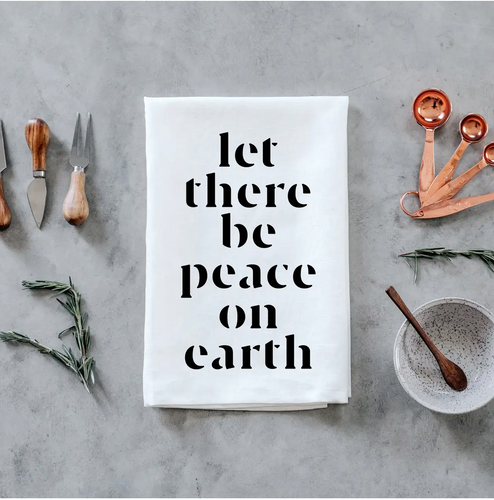 Let There Be Peace On Earth Tea Towel
