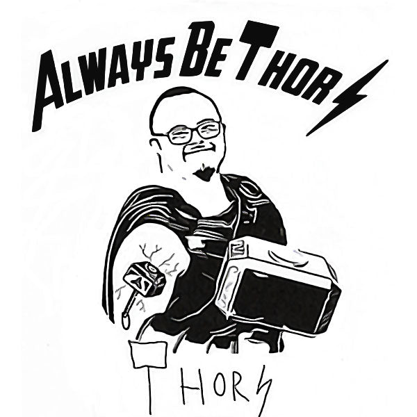 Always Be Thor