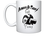 Load image into Gallery viewer, Always be Thor mug front
