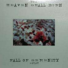 The Heaven Shall Burn & Fall Of Serenity Split