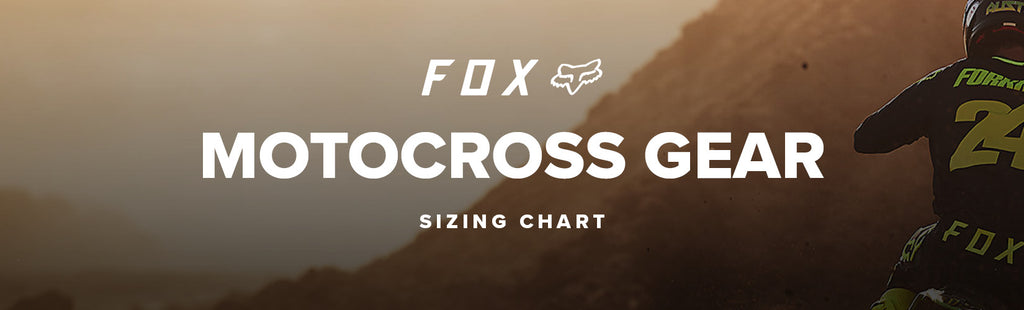 Fox Racing Motocross Gear Sizing Chart