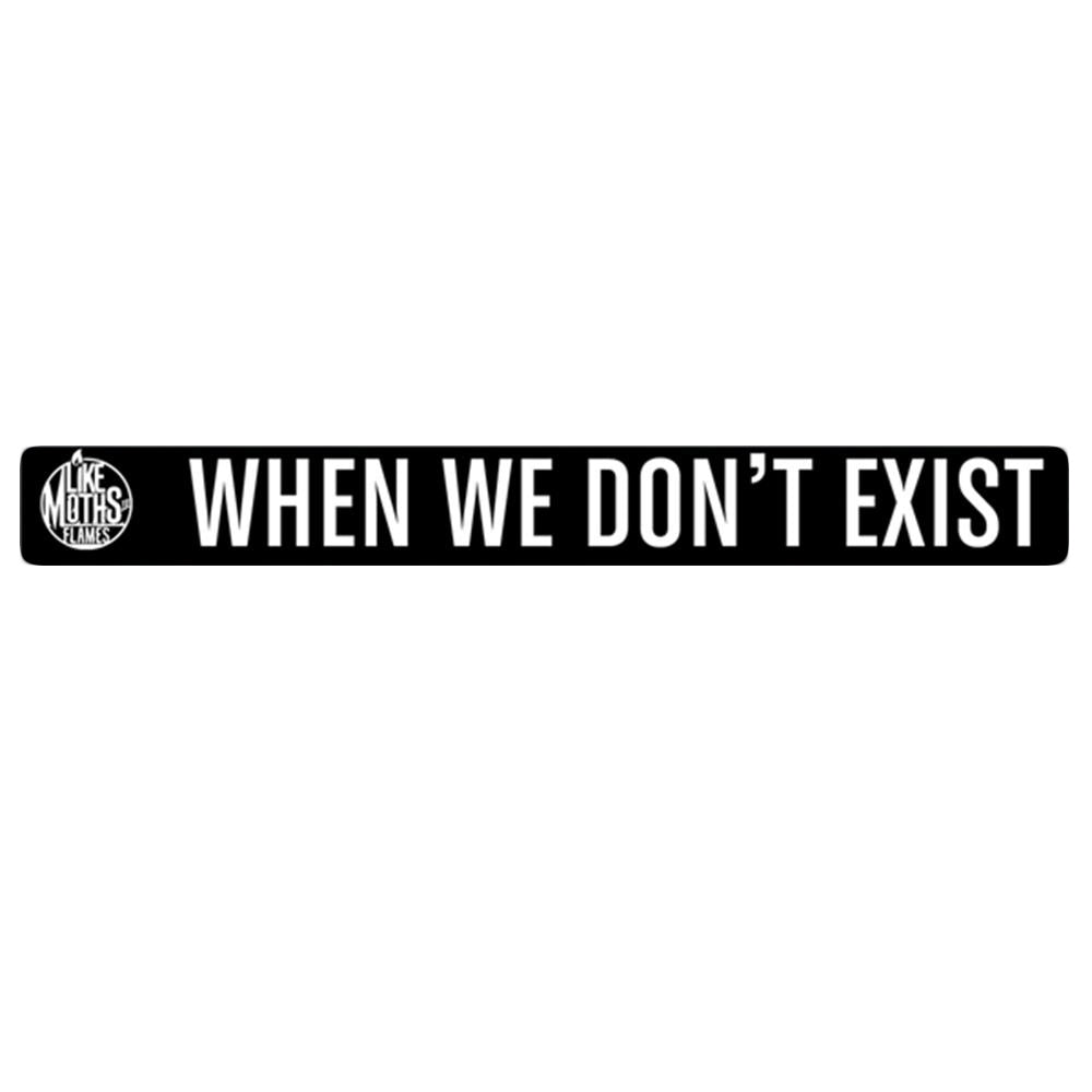 When We Don't Exist Black Wristband