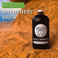 Cold Brew Concentrate Take Home Coffee Bully Brew Co.