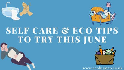 Self Care & Eco Tips For June
