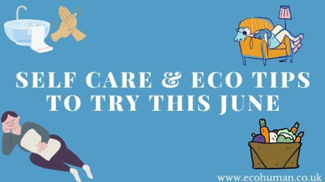 Self Care & Eco Tips to try this June