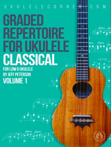 Graded Repertoire for Classical Ukulele [Spiral Bound Print Edition]