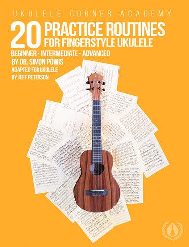 20 Practice Routines for Fingerstyle Ukulele [Spiral Bound Print Edition]