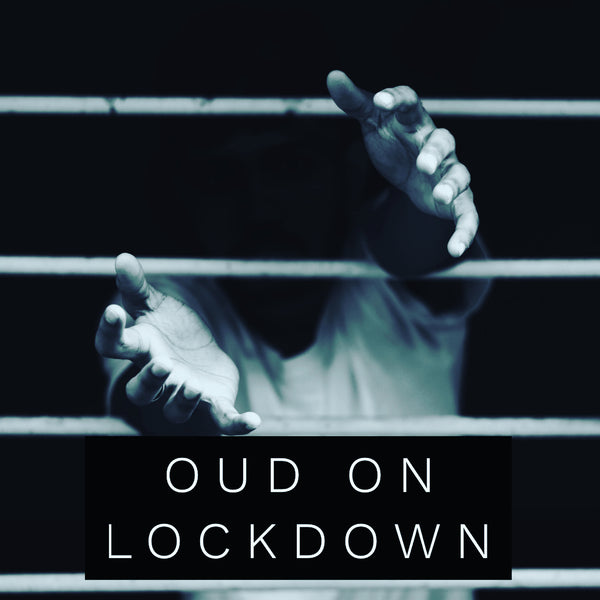 Oud on lockdown