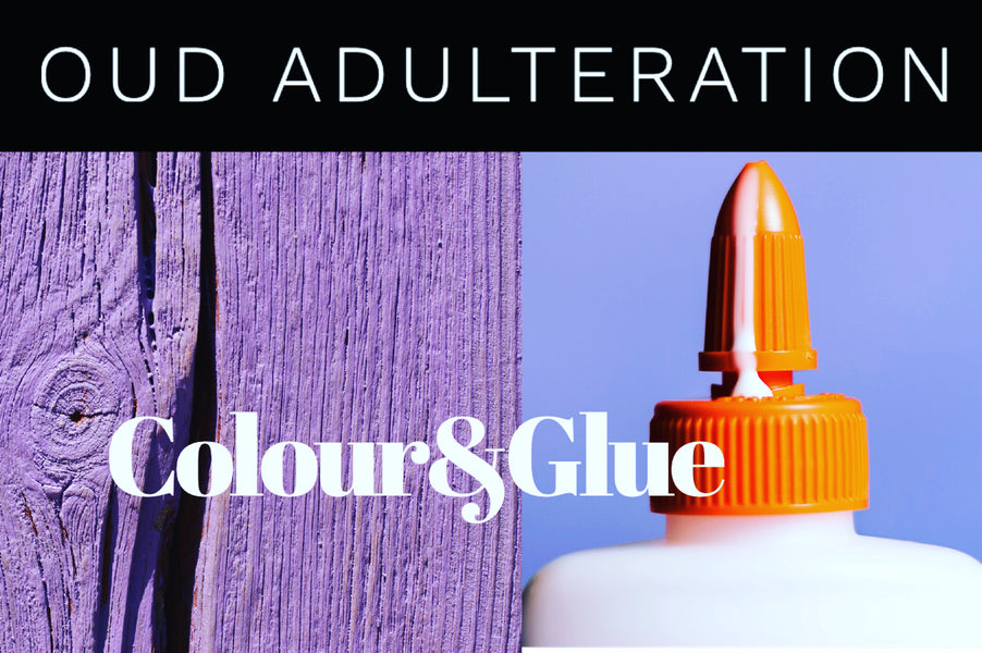 Oud adulteration colour & glue