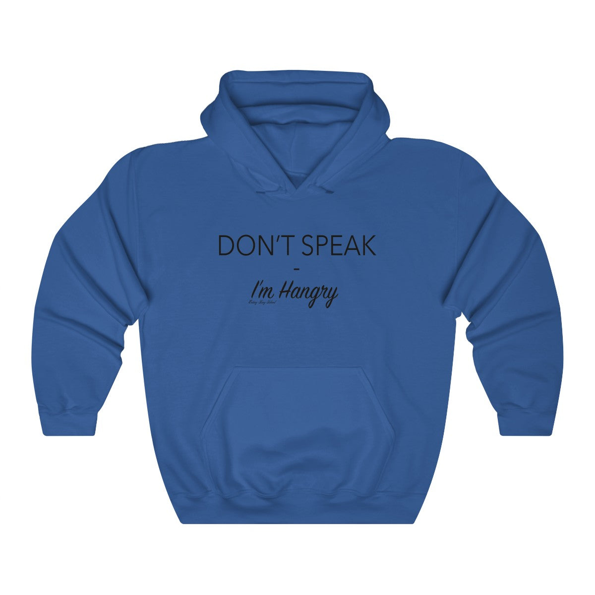 """Don't Speak I'm Hangry"" Unisex Heavy Blend™ Hooded Sweatshirt - Eating Long Island Inc."