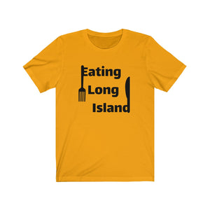 """Eating Long Island"" T Shirt Unisex Jersey Short Sleeve Tee"