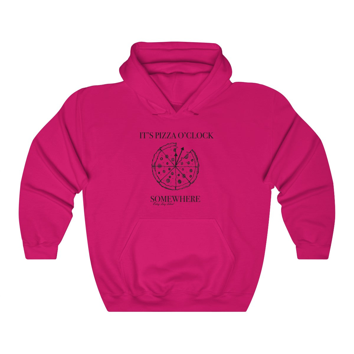 """It's Pizza O'Clock Somewhere"" Unisex Heavy Blend™ Hooded Sweatshirt - Eating Long Island Inc."