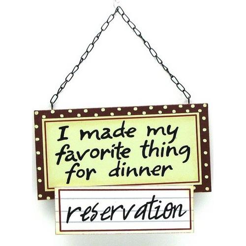"Wall Plaque Favorite Thing For Dinner ""Reservations"""