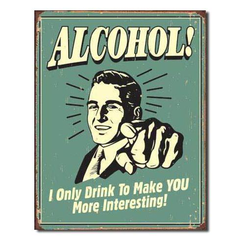 Tin Sign : Alcohol - You Interesting