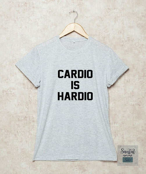 Cardio is Hardio Shirt Workout T Shirts workout T-Shirt Funny Gift Grey -D157