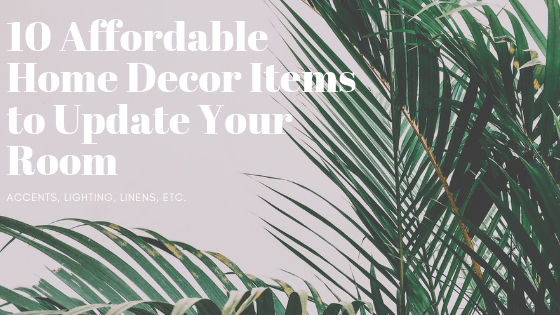 10 Affordable Home Decor Items
