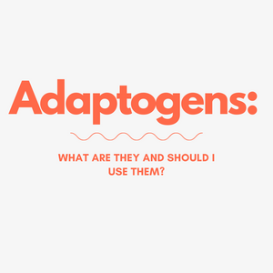Adaptogens: What Are They and Should I Use Them?