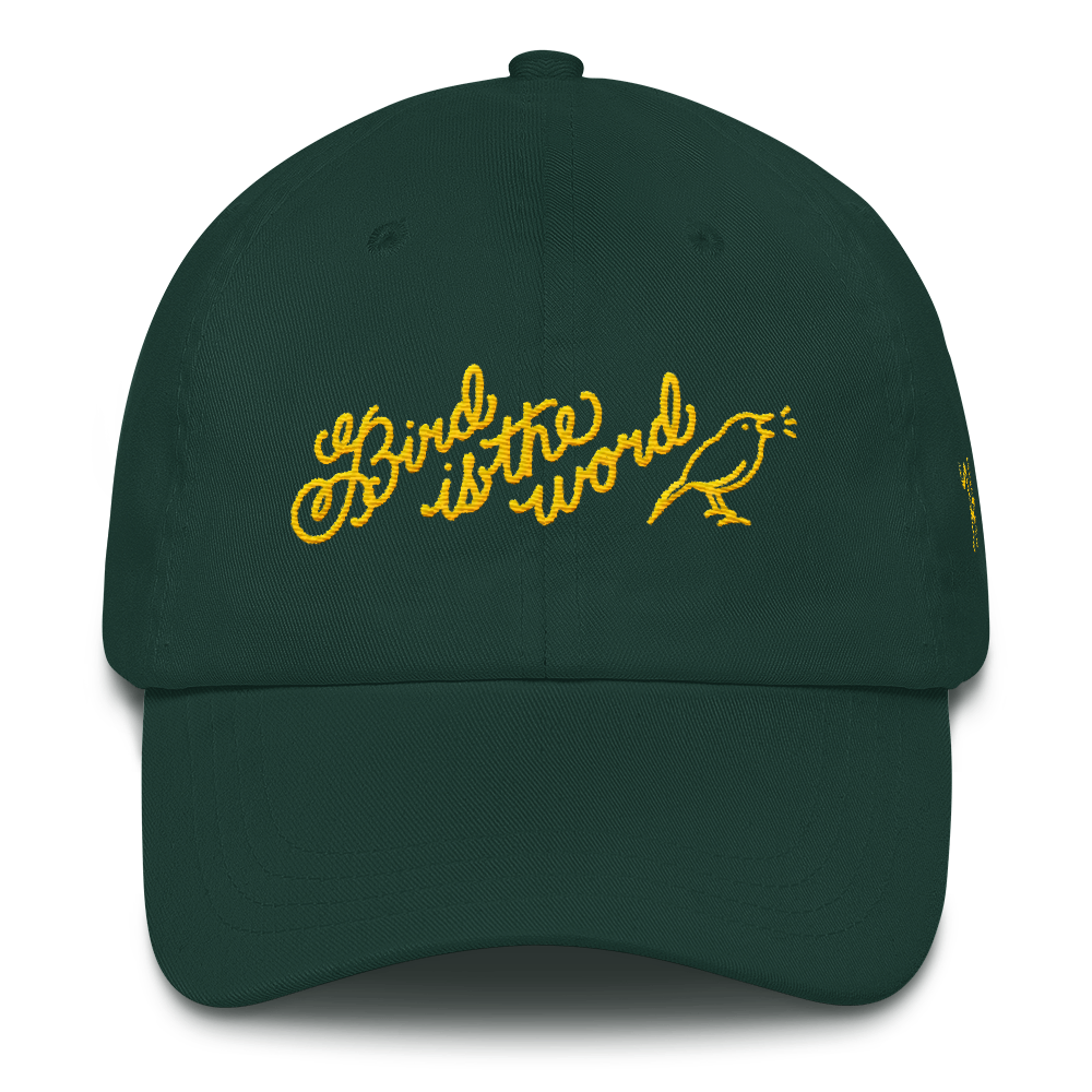 Bird is the Word Dad hat