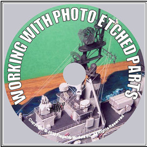 HOW TO CD: WORKING WITH PHOTO ETCHED PARTS by Rusty White (11 pgs)