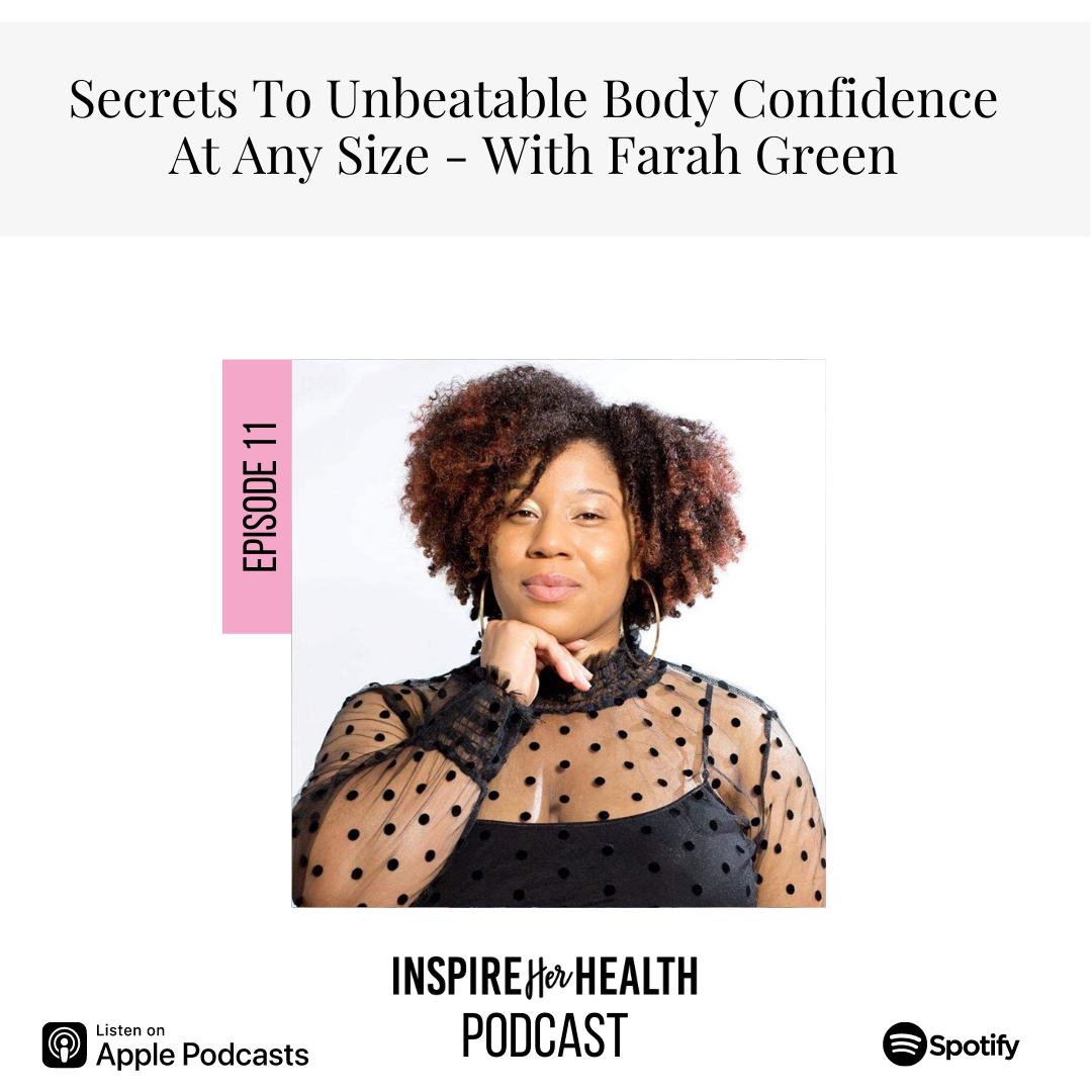 Secrets to Unbeatable Body Confidence At Any Size with Farah Green