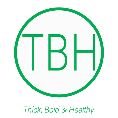 THICK, BOLD, AND HEALTHY