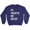 SIS, YOU BETTA ... (SWEATER - WHITE)