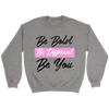 Be Bold, Be Different, Be You Sweater